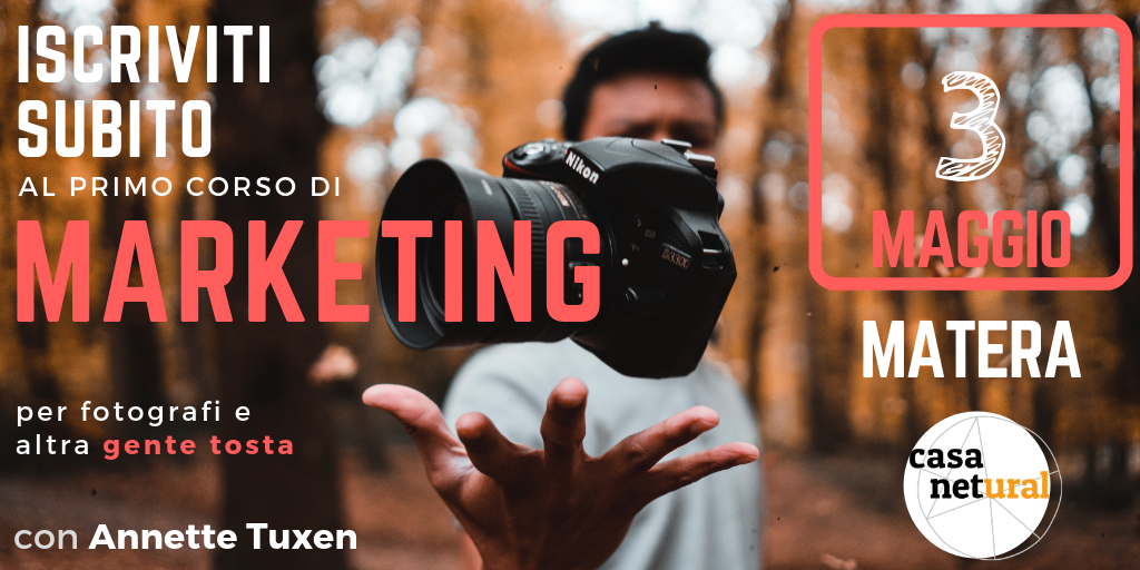 CORSO DI MARKETING A MATERA - PER FOTOGRAFI E ALTRA GENTE TOSTA